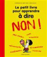 """Afficher """"Le petit livre pour apprendre à dire non !"""""""