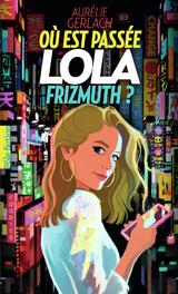 """Afficher """"Où est passée Lola Frizmuth ?"""""""