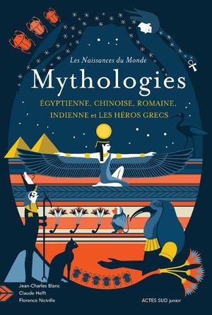 """Afficher """"Les naissances du monde - Mythologies chinoise, indienne, égyptienne, romaine, et les héros grecs"""""""