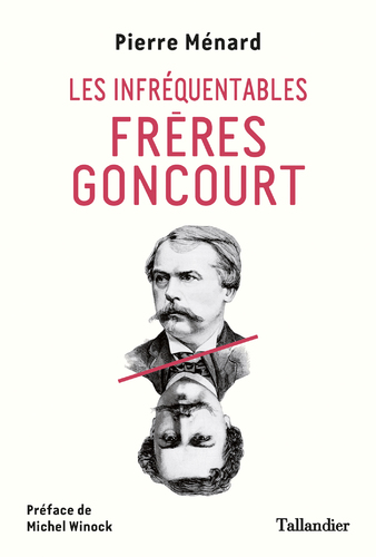 """Afficher """"Les infréquentables frères Goncourt"""""""